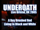 08 - A Boy Brushed Red Living in Black and White - UnderOath - Bristol, UK 21/01/05