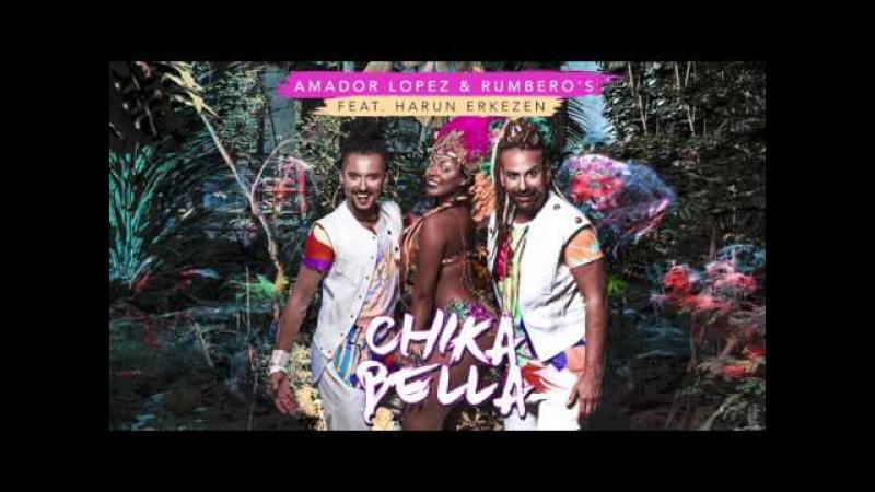 Amador Lopez RUMBERO'S feat.Harun Erkezen - CHIKABELLA [AUDIO]