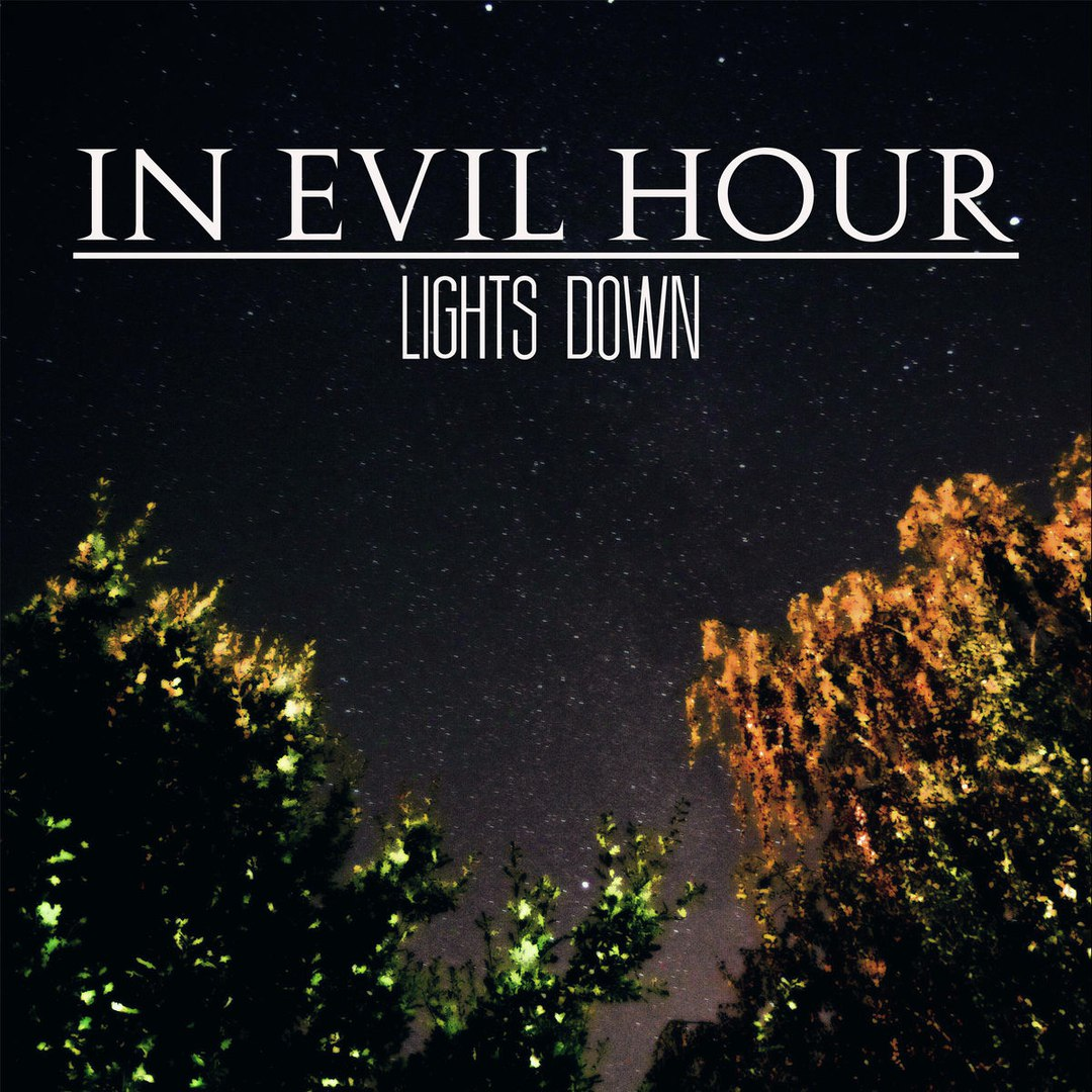 In Evil Hour - Lights Down (2017)