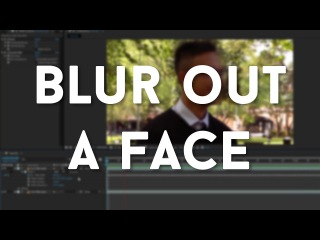 After Effects Quick Tip - Blurring Out A Face
