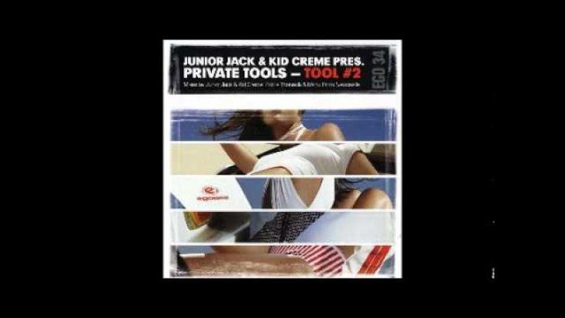 Junior Jack Kid Crème Present Private Tools -- Tool 2 [Eddie Thoneick Mix]