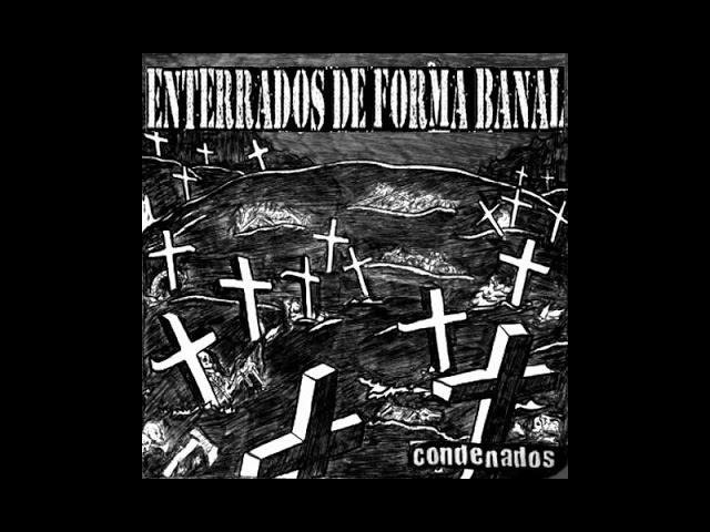 Enterrados De Forma Banal - Condenados [2017]