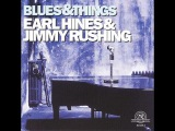 Earl 'Fatha' Hines &amp Jimmy Rushing - Blues And Things (4 songs)
