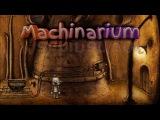 Machinarium. Адская Машина Внутри Шахты ( Прохождение )