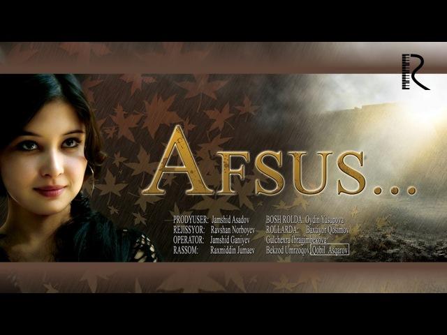Afsus (o'zbek film)   Афсус (узбекфильм)