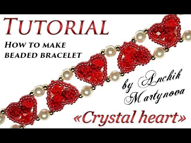 Tutorial: beaded bracelet ❤ Crystal heart / Бисероплетение браслет сердечки своими руками
