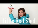 Little Red Sled by Emily Arrow &amp Zoey Abbott Wagner - story song for kids