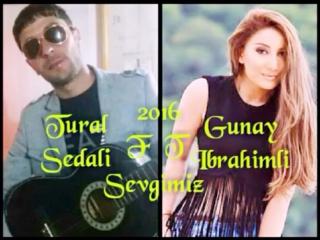 Tural Seda Gunay Ibrahimli-Sevgimiz