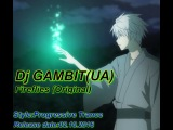 Dj GAMBIT(UA) – Fireflies (Original)