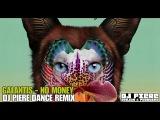 Galantis -No Money Dj Piere dancefloor remix
