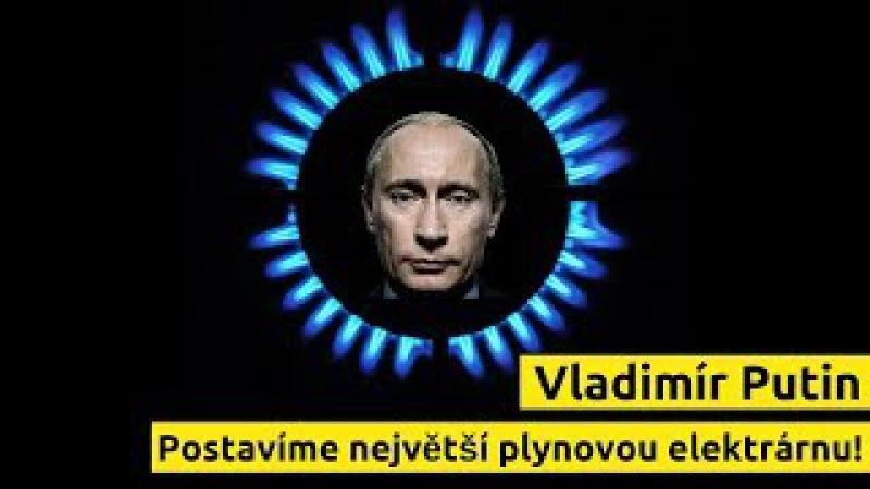 PUTIN: Pojďme na to! Postavíme největší ruskou plynovou elektrárnu! [EN, CZ titulky]