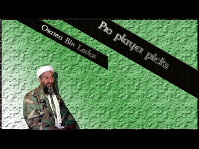 Pro Player Picks: Osama Bin Laden