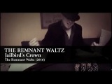 The Remnant Waltz - Jailbird's Crown (Official Video)