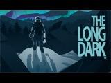 Снова голый! - The Long Dark #5