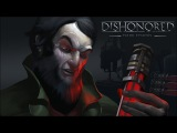 Dishonored - Dark Echoes: The story of Anton Sokolov