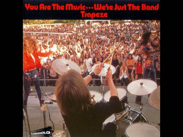 Trapeze - You Are the Music...Were Just the Band 1972 (full album)