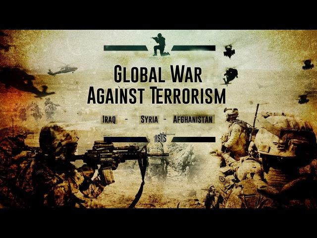 Global War Against Terrorism • Iraq-Syria-Afghanistan