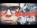 Quantum Break - 9 Смотрим сериал и война с микрофоном продолжается