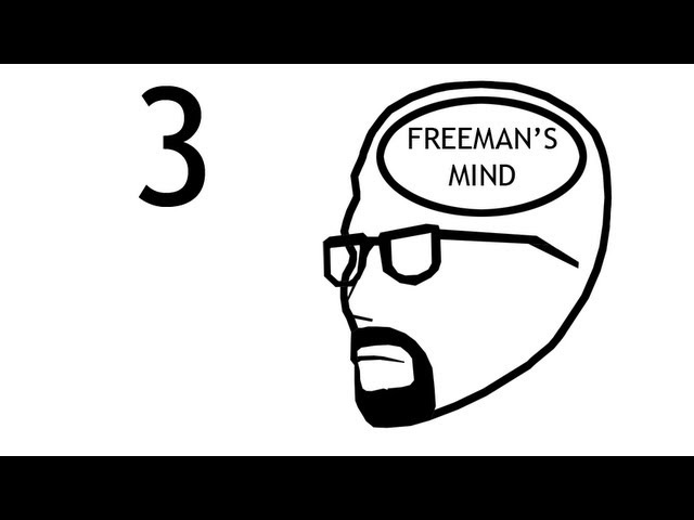 Freeman's Mind: Episode 3