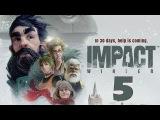 Прохождение Impact Winter #5 - Мастерская отца Мэгги, фильтр для воды, генератор [СТРИМ]