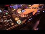 Kizomba Mix 2016 ( The best of Kizomba)