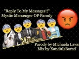 『Mystic Messenger』Reply To My Messages! - Parody by Michaela Laws