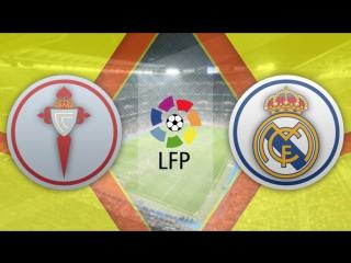 Сельта 1:4 Реал Мадрид   Чемпионат Испании 2016/17   21-й тур   Обзор матча
