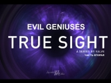 True Sight. Evil Geniuses. Часть 2