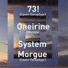 73! / Oneirine / System Morgue [Музей Звука]
