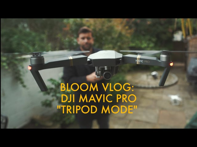 BLOOM VLOG: DJI Mavic Pro - discovering the joy of