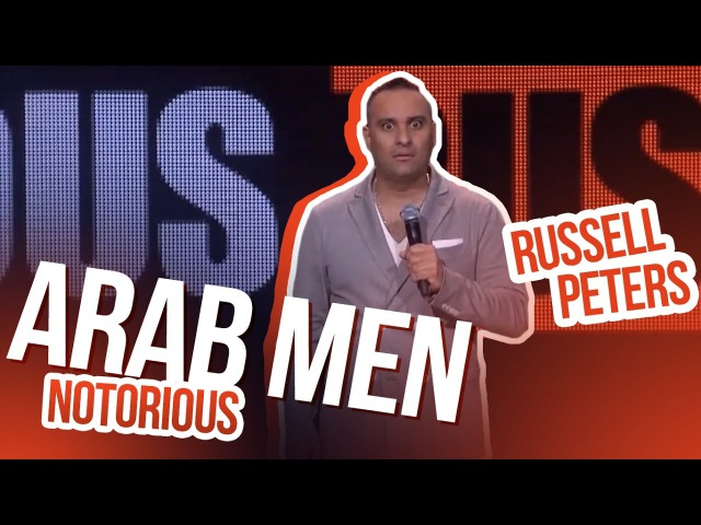 Arab Men | Russell Peters - Notorious