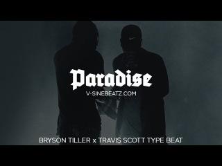 V-Sine Beatz - Paradise (Bryson Tiller x Travi$ Scott Type Beat)