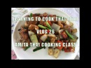 VLOG 26 - Learning to Cook Thai Food at Amita Thai Cooking Class