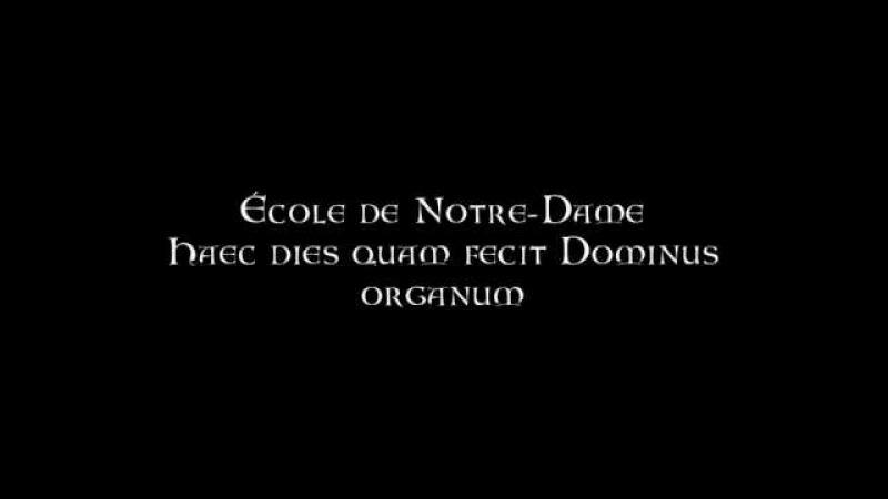 École de Notre-Dame - Haec dies quam fecit Dominus