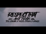 Respect That - Ant Trax ft. Tee Cambo, King$ &amp Russ Coson Dir. Tristan Custodio