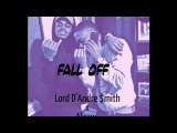 Lord D'Andre x Alexx - FALL OFF (chopped and screwed by Nour)