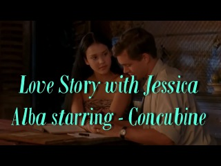 Love Story with Jessica Alba starring - Concubine. Movies online Film about Love Love story