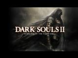 Пробуем Dark Souls II Scholar of the First Sin - в первый раз будет больно! ч.5
