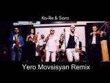 Ka-Re &amp Saro - По твоим следам (Yero Movsisyan Remix)