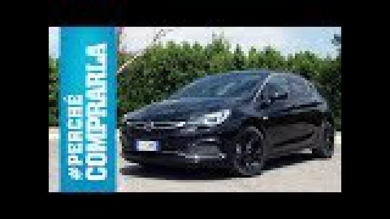 Opel Astra (2017) | Perché comprarla… e perché no
