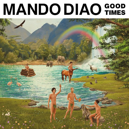 Mando Diao альбом Good Times