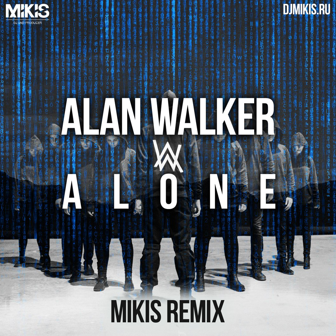 Alan Walker - Alone (Mikis Remix)
