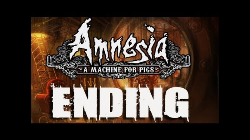 Amnesia A Machine for Pigs Ending / Final Cutscene