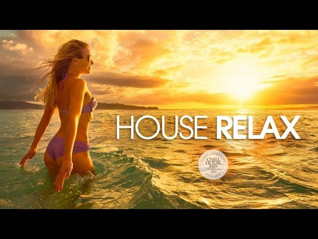 House Relax 2 ✭ New Best Deep House Music | Chill Out Mix 2018