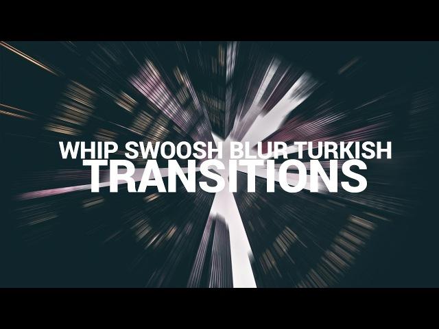 Whip Swoosh Blur Turkish Transitions Tutorial