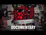 Death Documentary Death by Metal (coming soon)