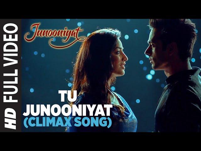 TU JUNOONIYAT Climax Full Video Song Junooniyat Pulkit Samrat Yami Gautam T Series