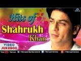 SHAHRUKH KHAN HITS Best Bollywood Romantic Songs VIDEO JUKEBOX Best Hindi Songs