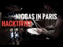 Hacktivist - Niggas In Paris - Drum Cover