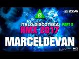 MarcelDeVan - DISCOTECA 2017 ( ITALO DANCE ART - PART II )